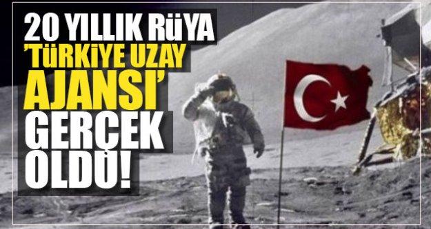 20 yıllık rüya Türkiye Uzay Ajansı gerçek oldu...