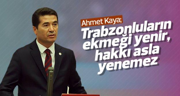 Ahmet Kaya; 'Trabzonluların ekmeği yenir, hakkı asla yenemez'