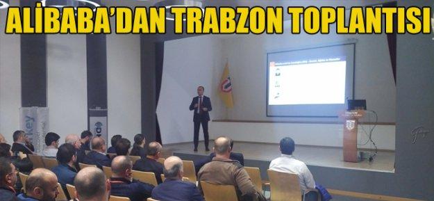 Alibaba'dan Trabzon Toplantısı...