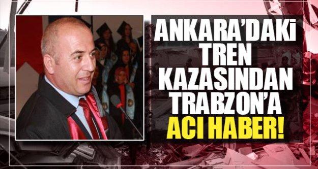 Ankara#039;daki tren kazansından Trabzon#039;a acı haber...