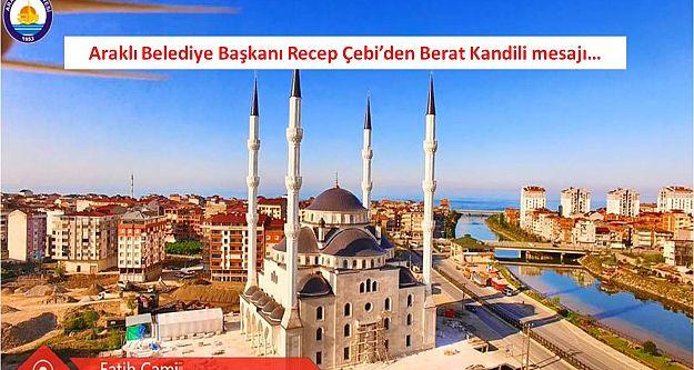 Araklı Belediye Başkanı Recep Çebi'den Berat Kandili mesajı…