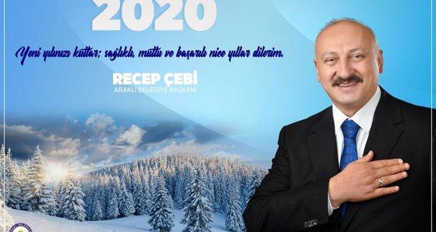 Araklı Belediye Başkanı Recep Çebi'nin Yeni Yıl Mesajı...
