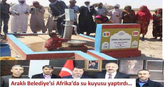 Araklı Belediyesi Afrikada su kuyusu yaptırdı…