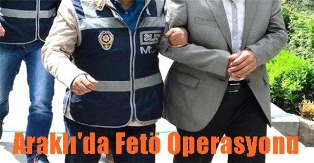 Araklı#039;da Fetö Operasyonu