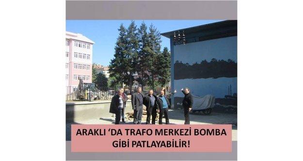 ARAKLI DA TRAFO MERKEZİ BOMBA GİBİ PATLAYABİLİR!