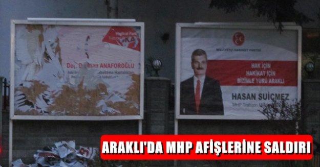 Araklı'da MHP'nin Afişlerine Saldırı !