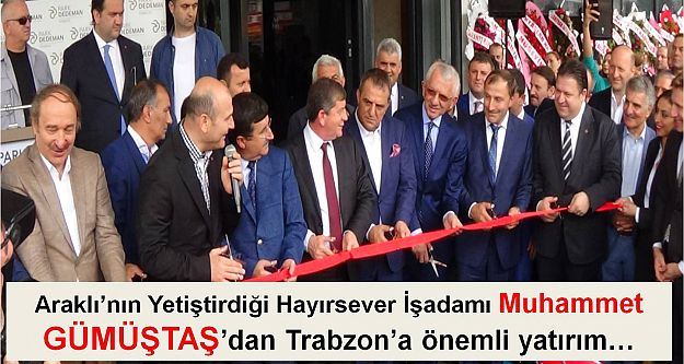 Araklı'nın Yetiştirdiği Hayırsever İşadamı Muhammet GÜMÜŞTAŞ'dan Trabzon'a önemli yatırım…