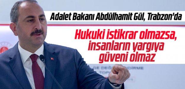 Bakan Gül Trabzon'da konuştu: 2019 bir milat...