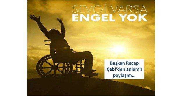 Başkan Recep Çebi'den anlamlı paylaşım…