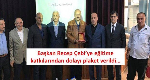 Başkan Recep Çebi'ye eğitime katkılarından dolayı plaket verildi…