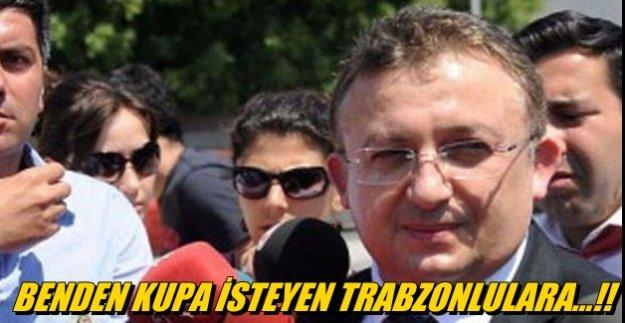 Benden kupa isteyen Trabzonlulara !!