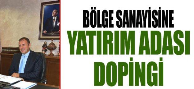 Bölge Sanayisine Yatırım Adası Dopingi...