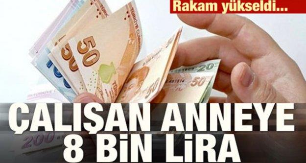 Çalışan anneye 8 bin lira