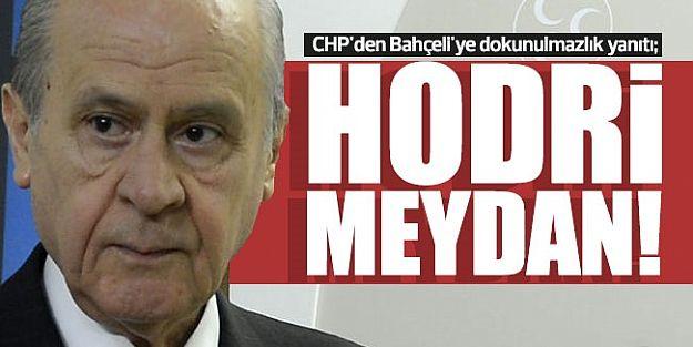 CHP'den Bahçeli'ye dokunulmazlık yanıtı: 'Hodri meydan!'