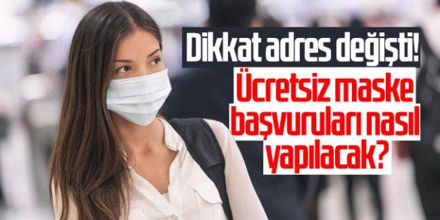 Dikkat adres değişti! Ücretsiz maske başvuruları nasıl yapılacak?