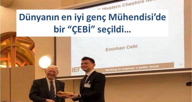 """Dünyanın en iyi genç Mühendisi'de bir 'ÇEBİ"""" seçildi…"""