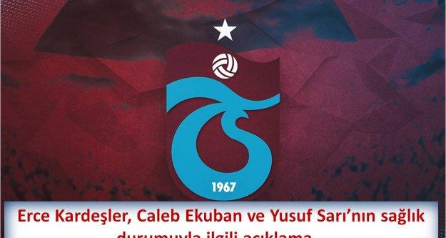 Erce Kardeşler, Caleb Ekuban ve Yusuf Sarı'nın sağlık durumuyla ilgili açıklama