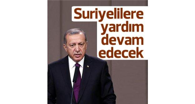 Erdoğan açıkladı: Suriyelilere yardımlar devam edecek...