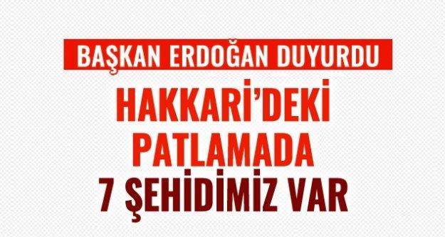 Erdoğan: Hakkari'deki patlamada 7 evladımız şehit oldu