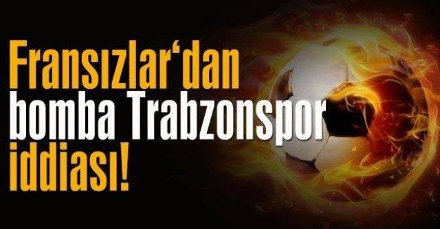 Fransızlardan bomba Trabzonspor iddiası