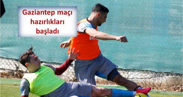 Gaziantep maçı hazırlıkları başladı