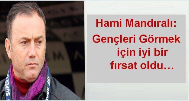 Hami Mandıralı maçın ardından açıklamalarda bulundu