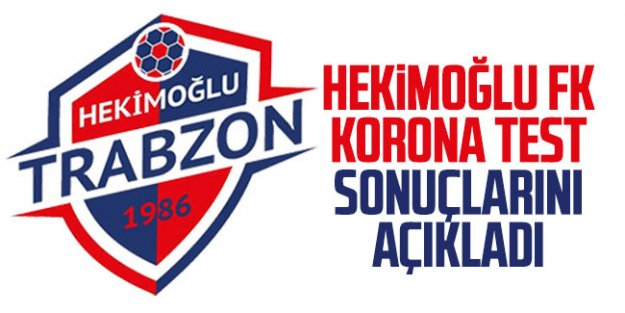 Hekimoğlu FK, korona test sonuçlarını açıkladı