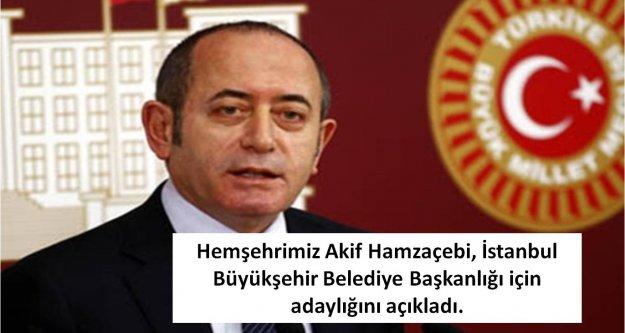 Hemşehrimiz Akif Hamzaçebi, İstanbul Büyükşehir Belediye Başkanlığı için adaylığını açıkladı.