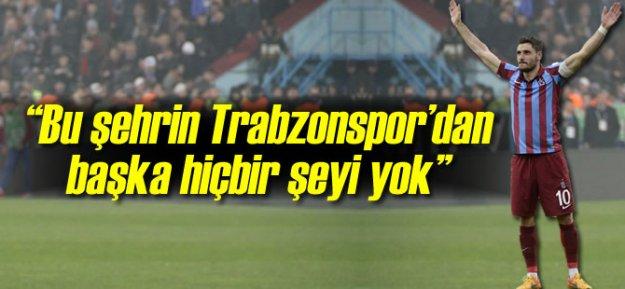 Hurmacı: 'Bu Şehrin Trabzonspor'dan Başka Hiçbir Şeyi Yok'