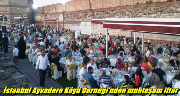 İstanbul Ayvadere Köyü Derneği'nden muhteşem iftar