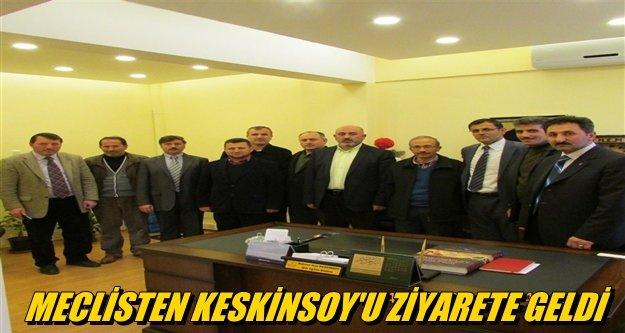 KESKİNSOY'U ZİYARETE GELDİ