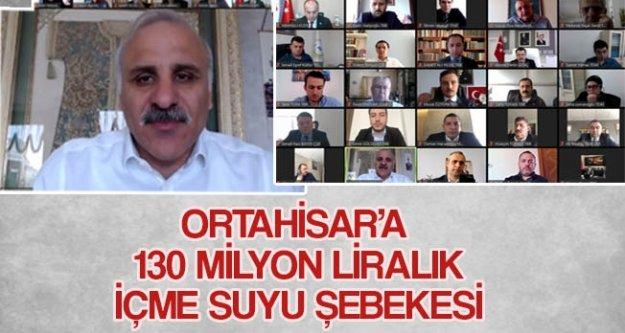 ORTAHİSAR'A 130 MİLYON LİRALIK İÇME SUYU ŞEBEKESİ