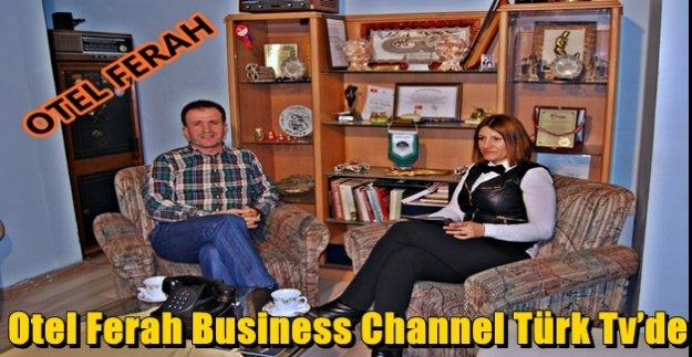 Otel Ferah Business Channel Türk Tvde