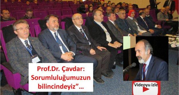 Prof.Dr. Çavdar: Sorumluluğumuzun bilincindeyiz'