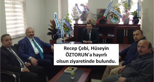 Recep Çebi, Hüseyin ÖZTORUN#039;ahayırlı olsunziyaretinde bulundu.