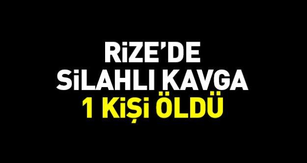 Rize'de silahlı kavga: 1 ölü