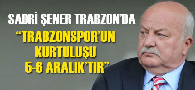 Sadri Şener 'Trabzonspor'un Kurtuluş Günüydü'
