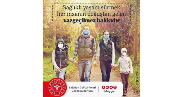 Sağlıklı yaşam sürmek her insanın doğuştan gelen vazgeçilmez hakkıdır.