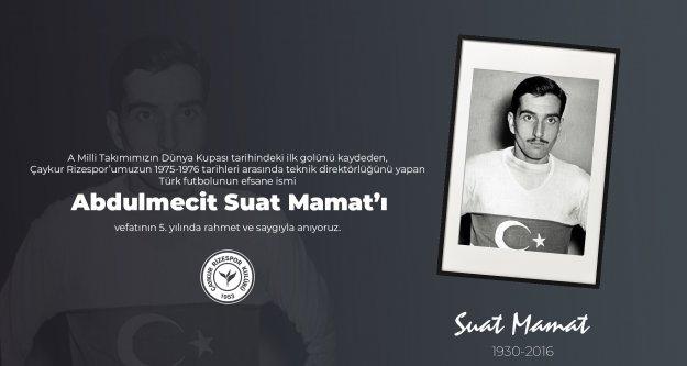 Suat Mamat'ı Rahmet Ve Saygıyla Anıyoruz.