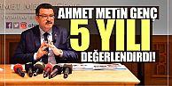 Ahmet Metin Genç 5 yılı değerlendirdi...