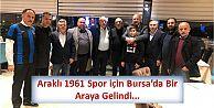 Araklı 1961 Spor için Bursa'da Bir Araya Gelindi...