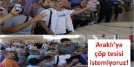Araklı'da çöp tesisi toplantısında olaylar çıktı!