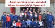 Araklı İlçemizin gururu Voleybol  Takımı Başkan Çebi'yi Ziyaret etti…