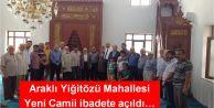 Araklı Yiğitözü Mahallesi  Yeni Camii ibadete açıldı…