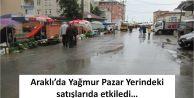 Araklı'da Yağmur Pazar Yerindeki satışlarıda etkiledi…