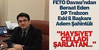 Avukat Şahintürk FETÖ davasından beraat etti!