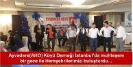 Ayvadere(AHO) Köyü Derneği İstanbul'da muhteşem  bir gece ile Hemşehrilerimizi buluşturdu…