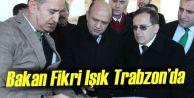 Bakan Fikri Işık Trabzon'da
