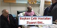 Başkan Çebi Hastaları Ziyaret Etti