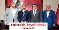 Başkan Çebi, Servet YILMAZ'ı ziyaret etti.